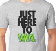 JUST HERE TO WIN. - SEAHAWKS PARODY Unisex T-Shirt