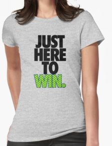 JUST HERE TO WIN. - SEAHAWKS PARODY Womens Fitted T-Shirt