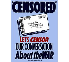 Let's Censor Our Conversation About The War - WPA Photographic Print