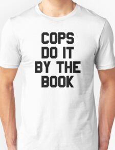 Cops Do It By The Book T-Shirt