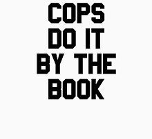 Cops Do It By The Book Unisex T-Shirt