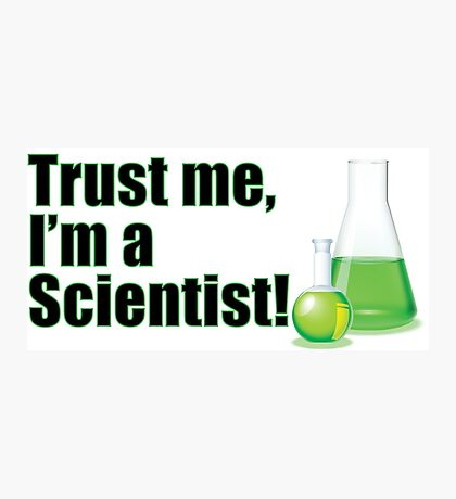 Trust Me I'm a Scientist Funny Lab Technician Bottles Quote Photographic Print