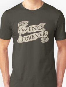 Wino Forever Unisex T-Shirt