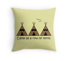 Camp as a Row of Tents Line of Teepees Quote Throw Pillow