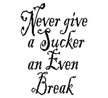 "WC Fields, To a waitress, ""Never Give a Sucker an Even Break"", (1941) Photographic Print"
