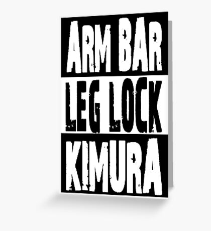 Jiu Jitsu - Arm Bar, Leg Lock, Kimura Greeting Card