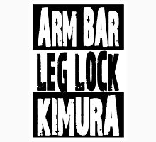 Jiu Jitsu - Arm Bar, Leg Lock, Kimura Unisex T-Shirt