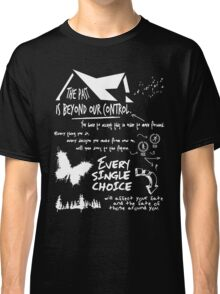 THE PAST IS BEYOND OUR CONTROL Classic T-Shirt