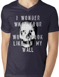 I Wonder What Your Skull Would Look Like On My Wall Mens V-Neck T-Shirt