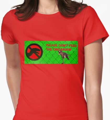 Do not feed the dinosaurs Womens Fitted T-Shirt