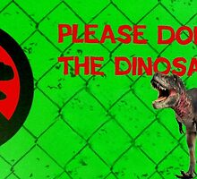 Do not feed the dinosaurs by missmoneypenny