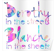 Golden Girls - Dorothy in the Streets, Blanche in the Sheets Poster