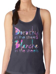 Golden Girls - Dorothy in the Streets, Blanche in the Sheets Women's Tank Top
