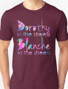 Golden Girls - Dorothy in the Streets, Blanche in the Sheets T-Shirt