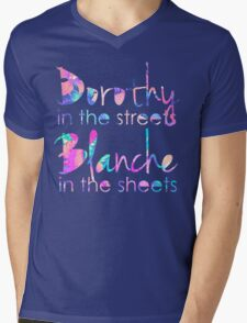 Golden Girls - Dorothy in the Streets, Blanche in the Sheets Mens V-Neck T-Shirt