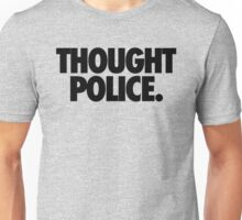 THOUGHT POLICE. Unisex T-Shirt