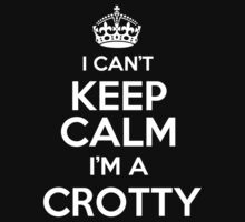 Surname or last name Crotty? I can't keep calm, I'm a Crotty! by hadessquintz