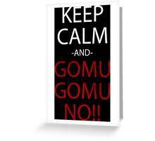one piece keep calm and gomu gomu no anime manga shirt Greeting Card
