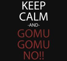 one piece keep calm and gomu gomu no anime manga shirt by ToDum2Lov3