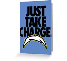 JUST TAKE CHARGE. Greeting Card