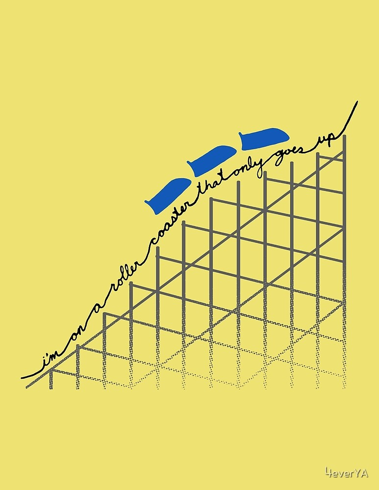 I'm On a Roller Coaster That Only Goes Up (Blue Cars) by 4everYA