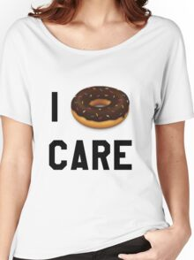 I Donut Care Funny/Trendy/Girly/Hipster Emoji Meme  Women's Relaxed Fit T-Shirt