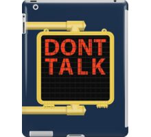 "New York Crosswalk Sign Don""t Talk iPad Case/Skin"