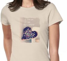 Love is Sweet - JUSTART ©  Womens Fitted T-Shirt