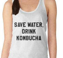 Save Water, Drink Kombucha Trendy/Hipster Meme Women's Tank Top