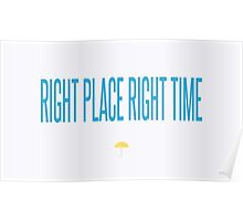 right place right time - HIMYM Poster