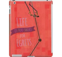 Life Is Too Short for Egrets. iPad Case/Skin