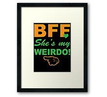 BFF Weirdo! 1 Framed Print