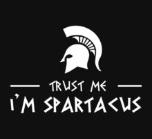 Trust me im spartacus by personalized