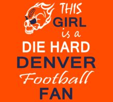 THIS GIRL IS A DIE HARD DENVER FOOTBALL FAN by pravinya2809