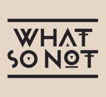 What So Not by oohmansi