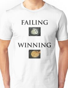 """The difference between """"winning"""" and """"failing"""" Unisex T-Shirt"""