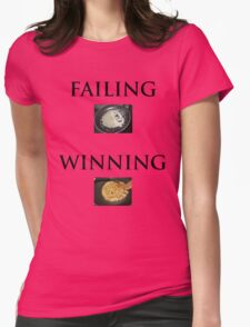 """The difference between """"winning"""" and """"failing"""" Womens Fitted T-Shirt"""