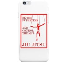 Be the Puppeteer and Control the Mat Jiu Jitsu Red iPhone Case/Skin