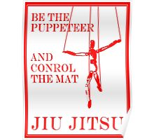 Be the Puppeteer and Control the Mat Jiu Jitsu Red Poster