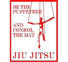 Be the Puppeteer and Control the Mat Jiu Jitsu Red Photographic Print