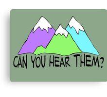Can You Hear Them? Canvas Print