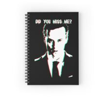 Did you miss me? Spiral Notebook