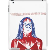 They're All Gonna Laugh At You! iPad Case/Skin