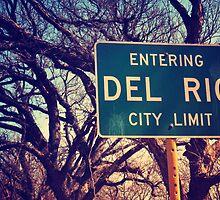 Entering Del Rio by Amanda Jane Diaz
