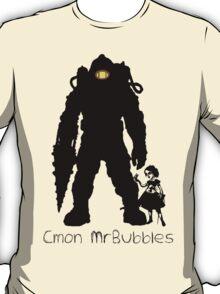 Cmon Mr.bubbles T-Shirt