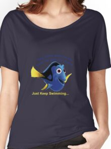 Dory: Just keep swimming... Women's Relaxed Fit T-Shirt