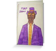 PIMP DADDY Greeting Card