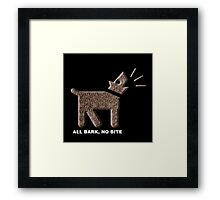 ALL BARK, NO BITE Framed Print