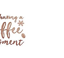 I'm having a COFFEE moment with coffee beans by jazzydevil