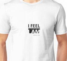 I feel, therefore I am, sentio ergo sum. Unisex T-Shirt
